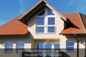 Immobiliengutachter Landkreis Neumarkt in der Oberpfalz