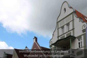 Immobiliengutachter Landkreis Wunsiedel im Fichtelgebirge